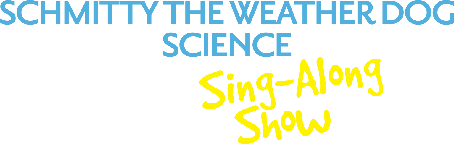 Schmitty The Weather Dog Science Sing-Along Show