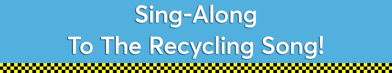 Recycling Sing Along